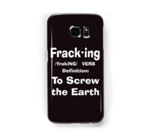 Fracking definition to screw the earth Samsung Galaxy Case/Skin