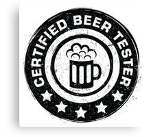 Certified beer tester Canvas Print