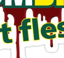 Zombies eat flesh Sticker