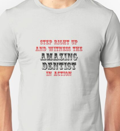 The Amazing Dentist In Action Unisex T-Shirt