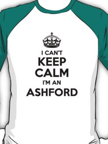 I cant keep calm Im an ASHFORD T-Shirt