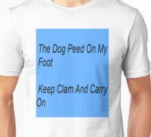 the dog peed on me keep clam carry on Unisex T-Shirt