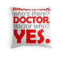 Knock knock. Doctor Who. Throw Pillow