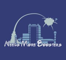 Needs More Boosters by JMcDowallDesign