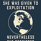 Earth Day Always Mother Earth Resists and Persists  by electrovista