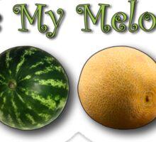 Like My Melons? Sticker