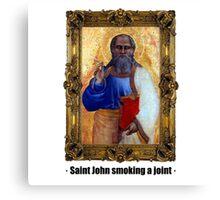 Saint John smoking a joint Canvas Print