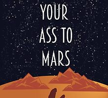 Get Your Ass to Mars by THExKRAKEN