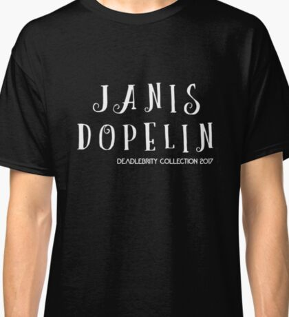 Janis Dopelin-Deadlebrity collection 2017 Classic T-Shirt