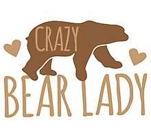 Crazy Bear lady Photographic Print