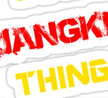 It's a KRIANGKRAI thing, you wouldn't understand !! Sticker