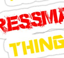 It's a PRESSMAN thing, you wouldn't understand !! Sticker