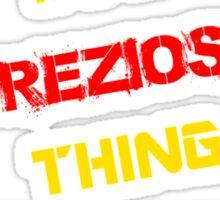 It's a PREZIOSO thing, you wouldn't understand !! Sticker