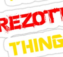It's a PREZOTTO thing, you wouldn't understand !! Sticker