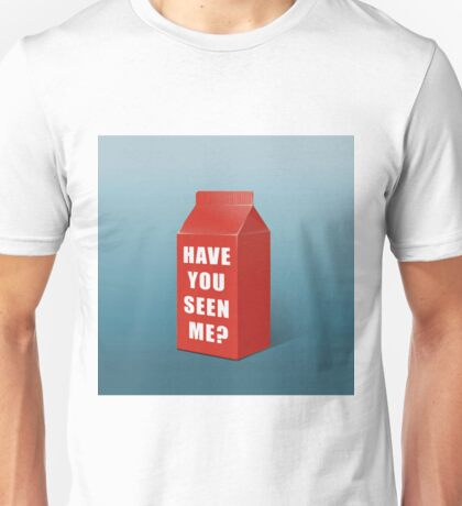 Have you seen me? Unisex T-Shirt