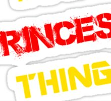 It's a PRINCESZ thing, you wouldn't understand !! Sticker