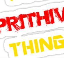 It's a PRITHIVI thing, you wouldn't understand !! Sticker