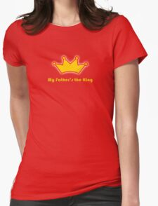 My Father's the King T-Shirt