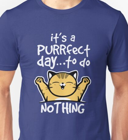 It's a purrfect day Unisex T-Shirt