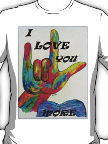 I LOVE YOU MORE - American Sign Language T-Shirt