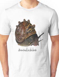 muma snail in da house Unisex T-Shirt