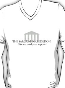 Sarcasm Foundation T-Shirt