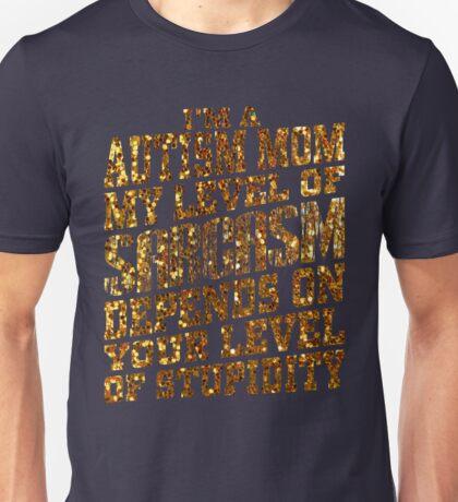 I'm a Autism mommy level of sarcasm Unisex T-Shirt