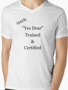 """""""Yes Dear"""" Trained and Certified  Mens V-Neck T-Shirt"""
