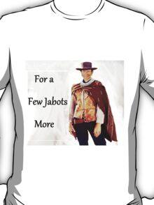 For a Few Jabots More T-Shirt