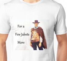 For a Few Jabots More Unisex T-Shirt