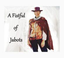 A Fistful of Jabots T-Shirt