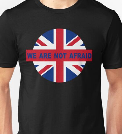We are not afraid pray for london Unisex T-Shirt