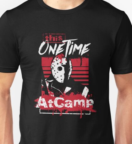 This One Time At Camp Friday 13th Unisex T-Shirt