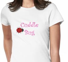 Cuddle Bug Womens Fitted T-Shirt