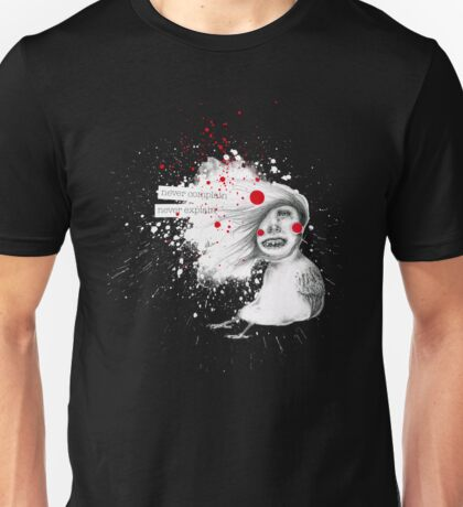Never complain, never explain Unisex T-Shirt