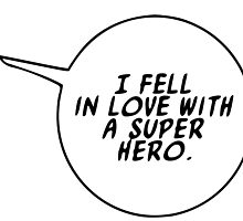 I fell in love with a superhero by magpiebridge