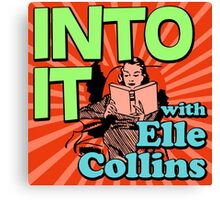 Into It with Elle Collins Canvas Print