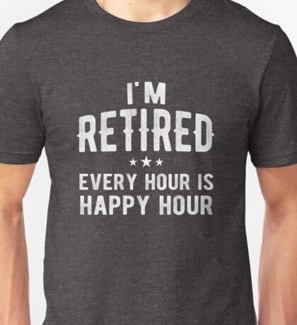 I'm Retired Happy Hour Funny Retirement Gift Unisex T-Shirt
