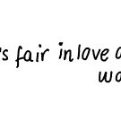 All's Fair in Love and War by LittleMizMagic