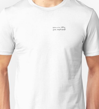 shh... I'm hiding from stupid people Unisex T-Shirt