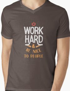 Work Hard and be nice to people Mens V-Neck T-Shirt