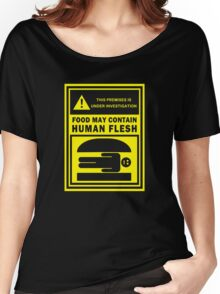 Food May Contain Human Flesh Women's Relaxed Fit T-Shirt