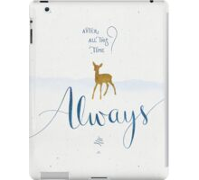 Always iPad Case/Skin