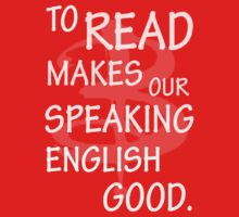To read makes our speaking english good Kids Tee