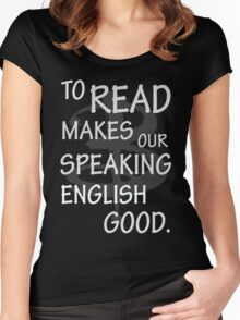 To read makes our speaking english good Women's Fitted Scoop T-Shirt