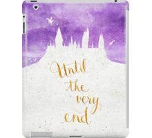 Until the very end iPad Case/Skin
