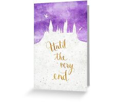 Until the very end Greeting Card