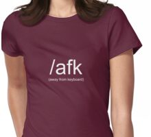 /afk (Away From Keyboard) shirt  -- White Text (two line version) Womens Fitted T-Shirt