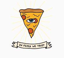 In Pizza We Trust Unisex T-Shirt