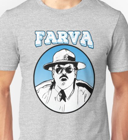 Farva - super troopers Unisex T-Shirt